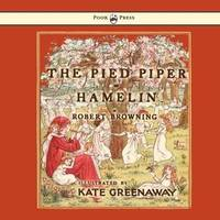 The Pied Piper of Hamelin - Illustrated by Kate Greenaway by Robert Browning - 2015-01-04 - from Books Express and Biblio.com
