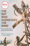 image of The Boy Who Harnessed the Wind (Movie Tie-in Edition): Young Readers Edition
