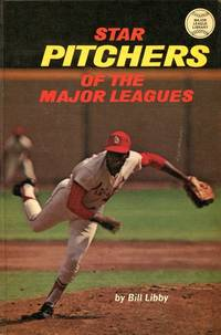 Star pitchers of the major leagues (Major league library, 15) by Bill Libby - Hardcover - 1971-01-03 - from Books Express and Biblio.com