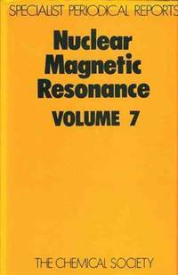 Nuclear Magnetic Resonance: Volume 7. A Review of the Literature Published Between June 1976 and...