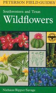 A Field Guide To Southwestern and Texas Wildflowers