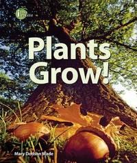 Plants Grow! (I Like Plants!)