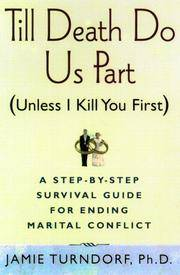 Till Death Do Us Part    A Step-by-Step Guide for Resolving Marital  Conflict