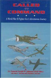CALLED TO COMMAND - A World War II Fighter Ace's Adventurous Journey