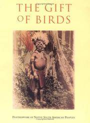 The Gift of Birds: Featherwork of Native South American Peoples by  Kenneth M.; Eds  Ruben E. And KENSINGER - First Trade Paperback - 1991 - from abookshop (SKU: 901917)
