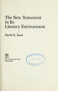 The New Testament in Its Literary Environment [Library of Early Christianity] by  David E Aune - Hardcover - 1987 - from Windows Booksellers and Biblio.com