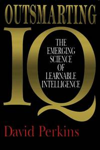 image of Outsmarting IQ: The Emerging Science of Learnable Intelligence