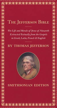 image of The Jefferson Bible, Smithsonian Edition: The Life and Morals of Jesus of Nazareth