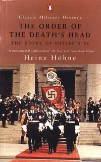 THE ORDER OF THE DEATH'S HEAD: The Story of Hitler's SS by  Heinz Hohne - Paperback - 2000 - from Russ States and Biblio.com