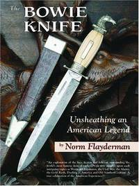 image of Bowie Knife: Unsheathing an American Legend.