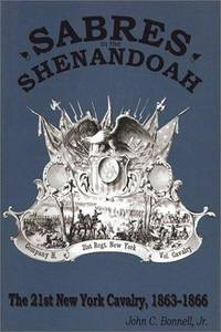 SABRES IN THE SHENANDOAH : The 21st New York Cavalry, 1863 - 1866