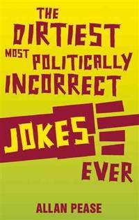 The Dirtiest Most Politically Incorrect Jokes Ever