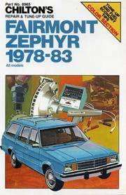 Fairmont-Zephyr, 1978-1983 (Chilton's Repair and Tune-Up Guides Ser. )