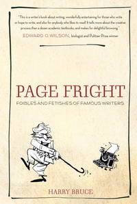 Page Fright : Foibles and Fetishes of Famous Writers