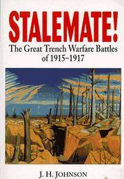 Stalemate! The Great Trench Warfare Battles of 1915-1917