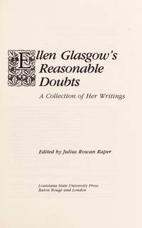 Ellen Glasgow's Reasonable Doubts: A Collection of Her Writings