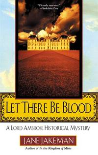 Let There Be Blood: A Lord Ambrose Historical Mystery (Malfine, Bk 1)