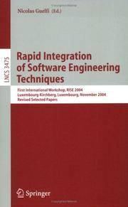 Rapid Integration of Software Engineering Techniques: First International Workshop, RISE 2004, Luxembourg-Kirchberg, Luxembourg, November 26, 2004, Revised Selected Papers
