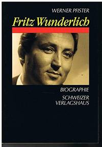 Fritz Wunderlich: Biographie (German Edition)