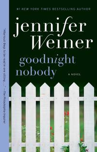 Goodnight Nobody by  Jennifer Weiner - Paperback - 2006 - from The Book Women and Biblio.co.uk