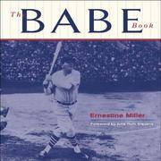 The Babe Book:Baseball's Greatest Legend Remembered