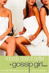 image of Gossip Girl: Nobody Does It Better: A Gossip Girl Novel (Gossip Girl, 7)