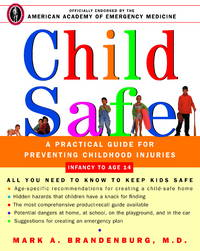 Child Safety: A Practical Guide for Preventing Childhood Injuries: Infancy to Age 14