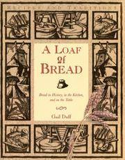 A Loaf of Bread Bread in History, in the Kitchen, and on the Table