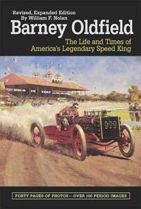 Barney Oldfield: The Life and Times of America's Legendary Speed King