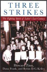 Three Strikes: Miners, Musicians, Salesgirls, and the Fighting Spirit of Labor's Last Century.