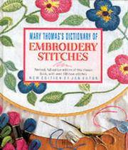 Mary Thomas\'s Dictionary Of Embroidery Stitches