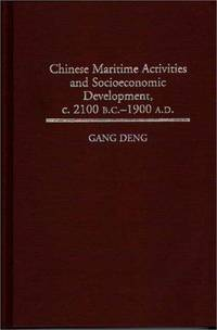 Chinese Maritime Activities and Socioeconomic Development, C. 2100 B. C. -1900 A. D