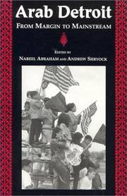 Arab Detroit: From Margin to Mainstream,