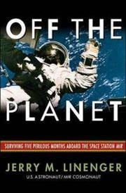 Off the Planet: Surviving Five Perilous Months Aboard the Space Station Mir by Jerry Linenger - Hardcover - from Discover Books (SKU: 3191664455)