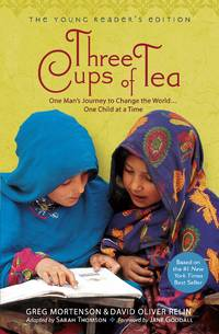 image of Three Cups of Tea: One Man's Journey to Change the World... One Child at a Time (Young Reader's Edition)