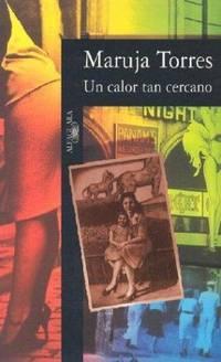UN CALOR TAN CERCANO (Alfaguara Hispanica)