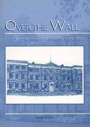 Over the Wall: a Working Class Girl at University in the 1950s by  Brenda Bullock - Paperback - First Edition - 1998 - from Rickaro Books Ltd (SKU: 051097)