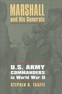 Marshall and His Generals:  U. S. Army Commanders in World War II