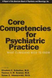 Core Competencies for Psychiatric Practice: What Clinicians Need to Know (A Report of the...
