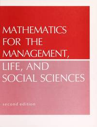 Mathematics for the Management, Life, and Social Sciences