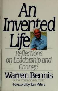 An Invented Life: Reflections on Leadership and Change. by Warren G. Bennis - Signed First Edition - 1993. - from Black Cat Hill Books and Biblio.com