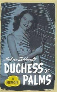 Duchess of Palms A Memoir