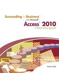 Succeeding in Business with Microsoft Access 2010: A Problem-Solving Approach (New Perspectives...