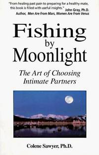 Fishing by Moonlight: The Art of Choosing Intimate Partners