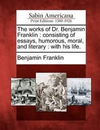 The Works Of Dr Benjamin Franklin