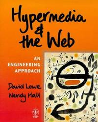 Hypermedia & the Web: An Engineering Approach (Worldwide Series in Computer Science)