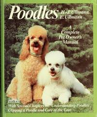 Poodles: Standard, Miniature, and Toy Poodles: Everything about Purchase, Training, Nutrition,...