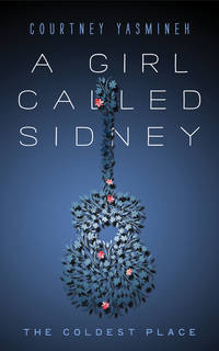 Girl Called Sidney,A: The Coldest Place