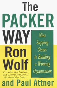 The Packer Way : Nine Stepping Stones to Building a Winning Organization