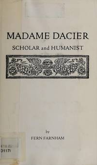 Madame Dacier: Scholar and Humanist